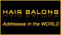 Hairsalons Indirizzi - Adresses Coiffeurs | Les adresses de coiffure du monde entier | Adresses des salons de coiffure